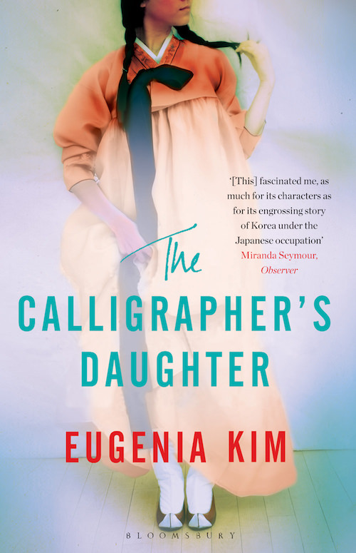 The Calligrapher's Daughter by Eugenia Kim, Bloomsbury